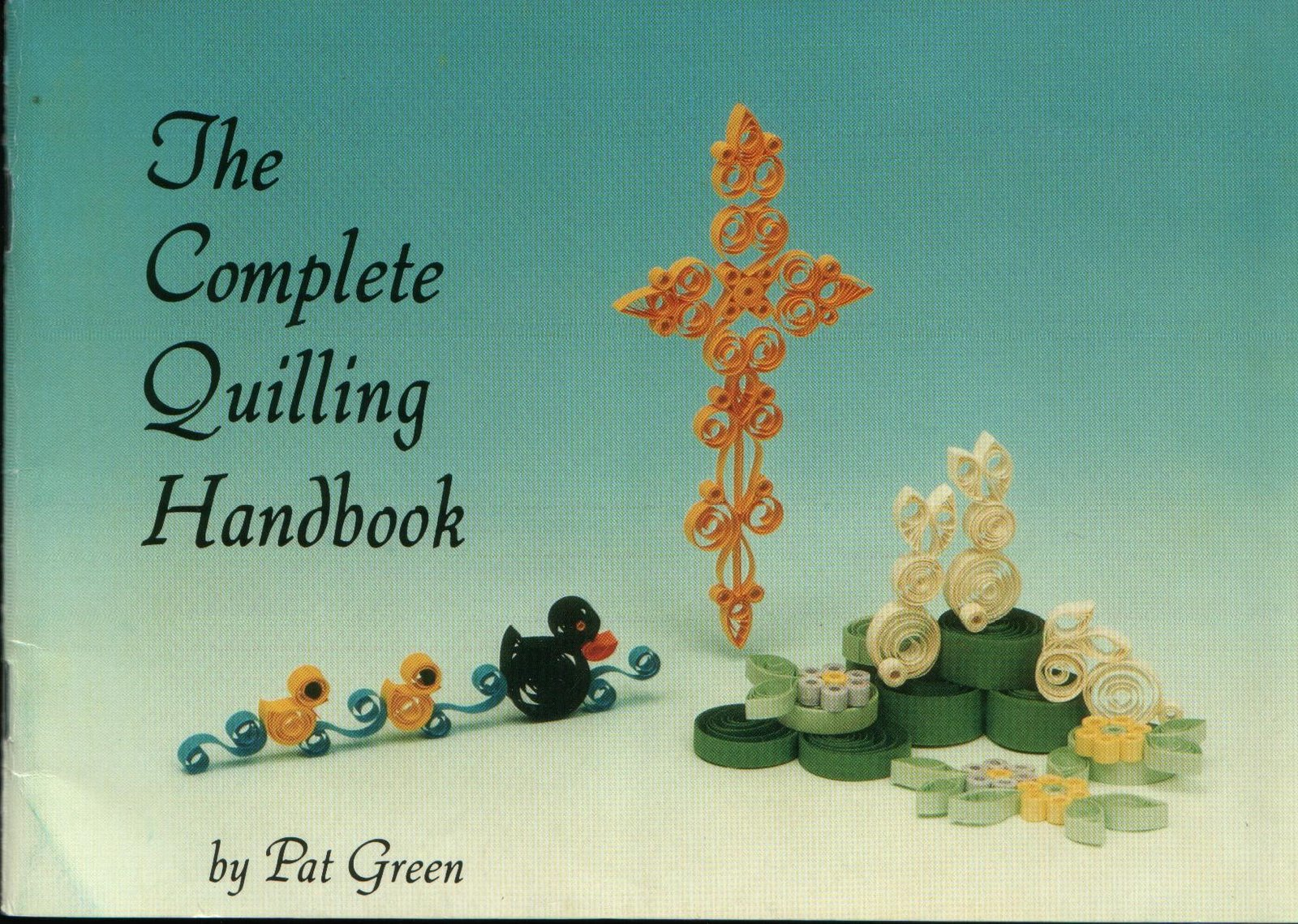 The Complete Quilling Handbook